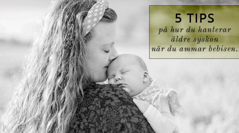 amning, småbarnsmamma, syskon, syskonbråk, syskonkärlek, mammig, äldre syskon, tvåbarnsmamma, tips för mamma